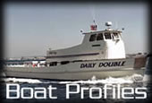 Boat profiles for every sportfishing boat in the San Diego private charter and open party fleet.